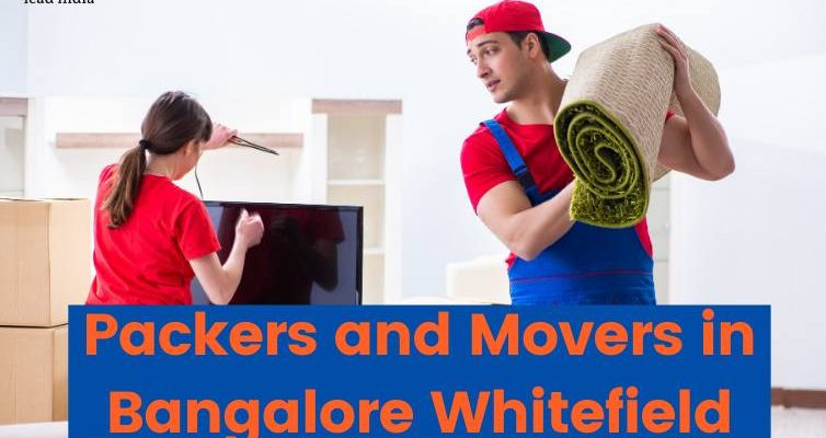 Packers and Movers in Bangalore Whitefield