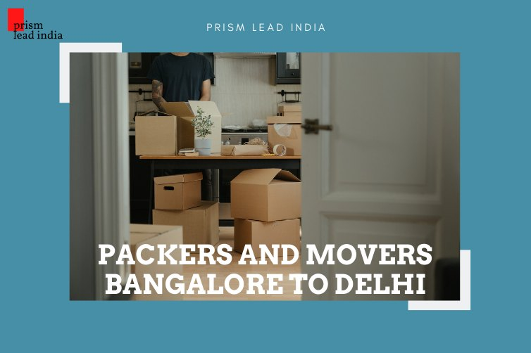 Packers and Movers Bangalore to Delhi