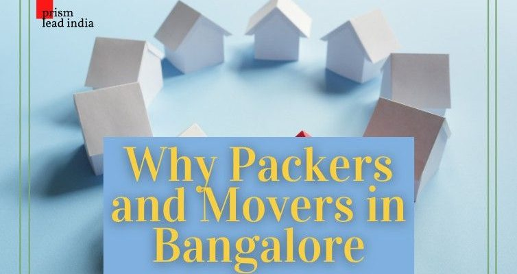 Why Packers and Movers in Bangalore