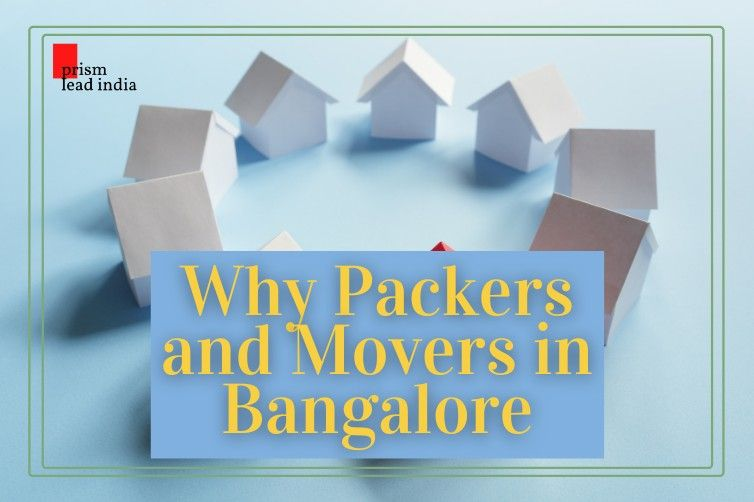 Why Packers and Movers in Bangalore?